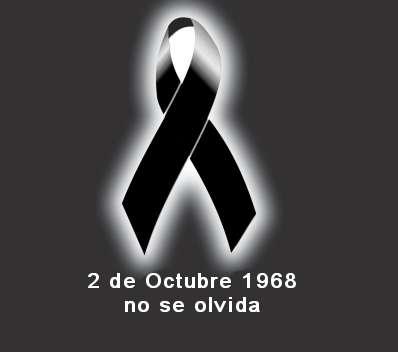 """""""2 DE OCTUBRE NO SE OLVIDA"""""""